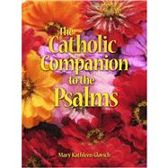 The Catholic Companion to the Psalms by Glavich, Mary Kathleen, 9780879463649