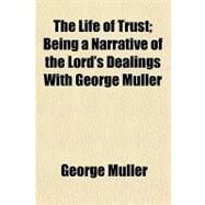 The Life of Trust by Muller, George, 9781153803649