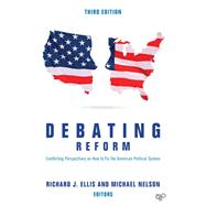 Debating Reform by Ellis, Richard J.; Nelson, Michael, 9781506333649
