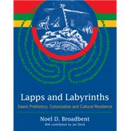 Lapps and Labyrinths by BROADBENT, NOEL D.STORA, JAN, 9781935623649