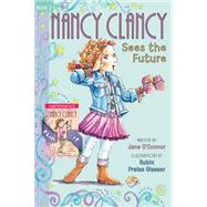 Nancy Clancy Sees the Future / Nancy Clancy, Secret of the Silver Key by O'Connor, Jane; Preiss-Glasser, Robin, 9780062403650