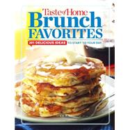 Taste of Home Brunch Favorites: 201 Delicious Ideas to Start Your Day by Taste of Home, 9781617653650