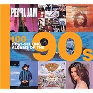 100 Best-selling Albums of the 90s by Dodd, Peter; Cawthorne, Justin; Barrett, Chris; Auty, Dan, 9781684123650