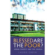 Blessed Are the Poor? by Green, Laurie, 9780334053651