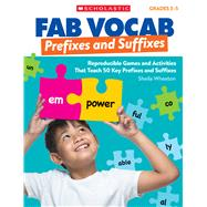 Prefixes & Suffixes Reproducible Games and Activities That Teach 50 Key Prefixes and Suffixes by Wheaton, Sheila, 9781338153651