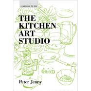 The Kitchen Art Studio by Jenny, Peter, 9781616893651