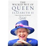 The Wicked Wit of Queen Elizabeth II by Dolby, Karen, 9781782433651