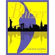 College Algebra Plus MyMathLab with eText -- Title-Specific Access Card Package by Blitzer, Robert F., 9780134753652