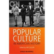 Popular Culture in American History by Cullen, Jim, 9780470673652