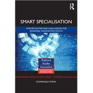 Smart Specialisation: Opportunities and Challenges for Regional Innovation Policy by Foray; Dominique, 9781138923652