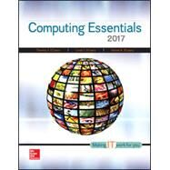 Computing Essentials 2017 by O'Leary, Timothy; O'Leary, Linda; O'Leary, Daniel, 9781259563652