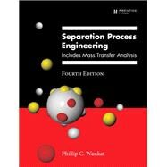 Separation Process Engineering Includes Mass Transfer Analysis by Wankat, Phillip C., 9780133443653