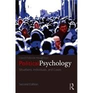 Political Psychology: Situations, Individuals, and Cases by Houghton; David Patrick, 9780415833653