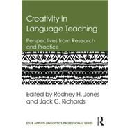 Creativity in Language Teaching: Perspectives from Research and Practice by Jones; Rodney, 9781138843653
