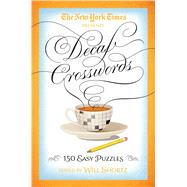 The New York Times Decaf Crosswords 150 Easy Puzzles by Unknown, 9781250093653