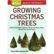 Growing Christmas Trees by White, Patrick; Hill, Lewis, 9781612123653