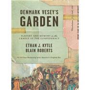 Denmark Vesey's Garden by Kytle, Ethan J.; Roberts, Blain, 9781620973653