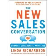 Changing the Sales Conversation: Connect, Collaborate, and Close by Richardson, Linda, 9780071823654