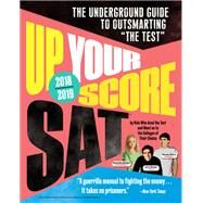 Up Your Score SAT 2018-2019 Edition by Berger, Larry; Colton, Michael; Bindner, Samantha; Mistry, Manek; Rossi, Paul, 9780761193654