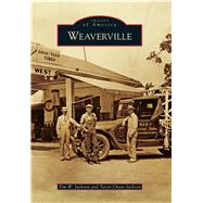 Weaverville by Jackson, Tim W.; Jackson, Taryn Chase, 9781467133654