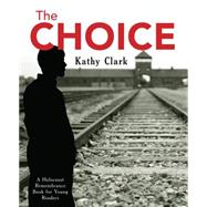 The Choice by Clark, Kathy, 9781927583654