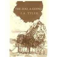 The Zoo, a Going by Tyler, J.A., 9781936873654