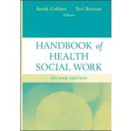 Handbook of Health Social Work by Gehlert, Sarah; Browne, Teri, 9780470643655