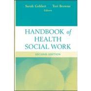 Handbook of Health Social Work by Gehlert, Sarah; Browne, Teri, 9780470643655