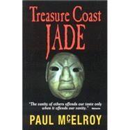 Treasure Coast Jade by McElroy, Paul, 9780971513655