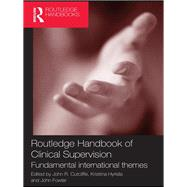 Routledge Handbook of Clinical Supervision: Fundamental International Themes by Cutcliffe; John R., 9781138993655