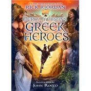 Percy Jackson's Greek Heroes by Riordan, Rick; Rocco, John, 9781423183655