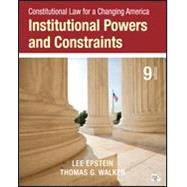 Bundle:Constitutional Law for a Changing America: Institutional Powers and Constraints, 9E PLUS Online Resource Center by Epstein, Lee; Walker, Thomas G., 9781506343655