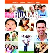 Understanding Human Development by Dunn, Wendy L.; Craig, Grace J., 9780205233656