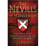 The Nevills of Middleham by Clark, K. L., 9780750963657