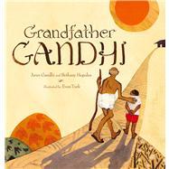 Grandfather Gandhi by Gandhi, Arun; Hegedus, Bethany; Turk, Evan, 9781442423657