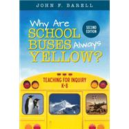 Why Are School Buses Always Yellow? by Barell, John F., 9781506323657