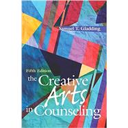 The Creative Arts in Counseling by Gladding, Samuel T., 9781556203657