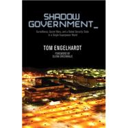 Shadow Government by Engelhardt, Tom, 9781608463657