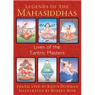 Legends of the Mahasiddhas by Dowman, Keith; Beer, Robert, 9781620553657
