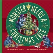 Monster Needs a Christmas Tree by Czajak, Paul; Grieb, Wendy, 9781938063657