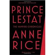 Prince Lestat by Rice, Anne, 9780345803658