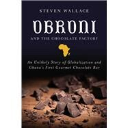 Obroni and the Chocolate Factory by Wallace, Steven, 9781510723658