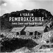 A Year in Pembrokeshire by Owen, Jamie; Wilson, David, 9781912213658