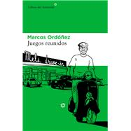 Juegos reunidos/ Collecting Games by Ordóñez, Marcos, 9788416213658