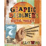 The Graphic Designer's Digital Toolkit A Project-Based Introduction to Adobe Photoshop Creative Cloud, Illustrator Creative Cloud & InDesign Creative Cloud by Wood, Allan, 9781305263659