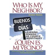 Who is My Neighbor? / Quien es mi vecino?: Learning Spanish as Church Hospitality: A Worship-Centered Curriculum by Carrasco, Joyce; Hoffman, Ruth Cassel, Ph.D.; Nguyen, Ngoc-Diep, Ph.D., 9781501803659