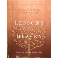 Lessons on the Way to Heaven by Fechner, Michael, Jr.; Welch, Bob (CON), 9780310343660
