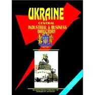 Ukraine Central Industrial and Business Directory by International Business Publications, USA, 9780739733660