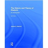 The History and Theory of Rhetoric: An Introduction by Herrick; James A., 9781138223660