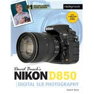 David Busch's Nikon D850 Guide to Digital Slr Photography by Busch, David D., 9781681983660